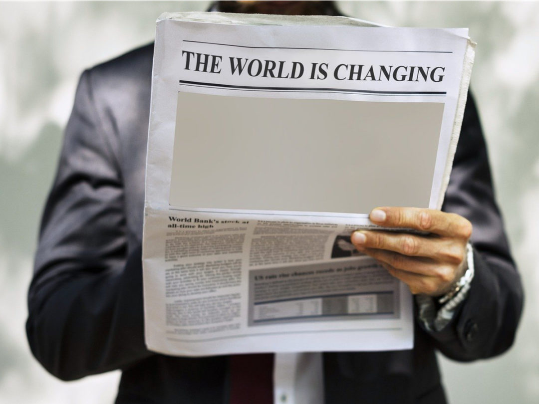 Newspaper headline: The World Is Changing