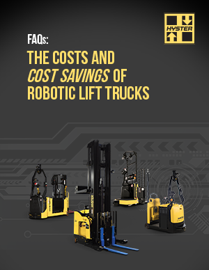 FAQs: The costs (and cost savings) of robotic lift trucks
