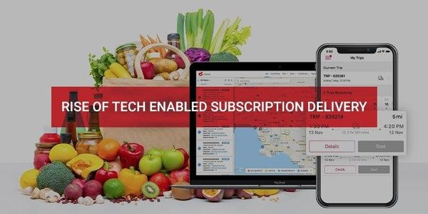 LogiNext reports enrolment in grocery delivery subscriptions up 55% in 2021