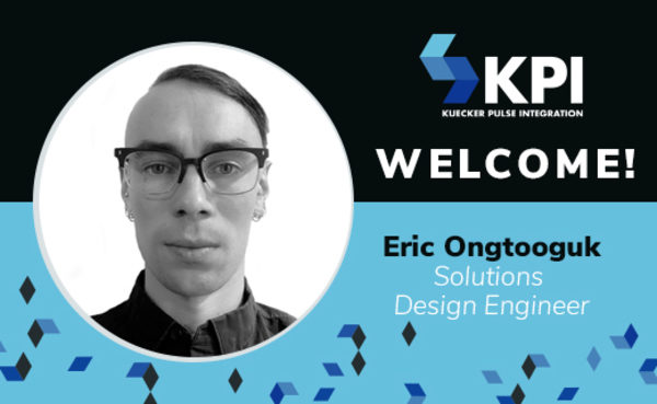 KUECKER PULSE INTEGRATION WELCOMES ERIC ONGTOOGUK, SOLUTIONS DESIGN ENGINEER