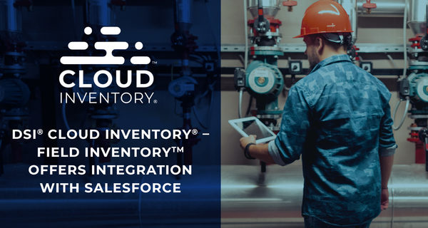 DSI® Cloud Inventory® – Field Inventory™ Offers Integration with Salesforce