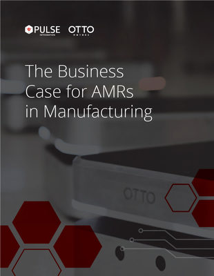 The Business Case for AMR's in Manufacturing