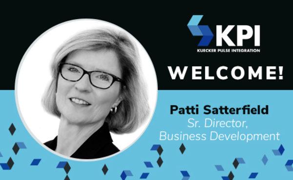 KUECKER PULSE INTEGRATION WELCOMES PATRICE SATTERFIELD, SENIOR DIRECTOR BUSINESS DEVELOPMENT