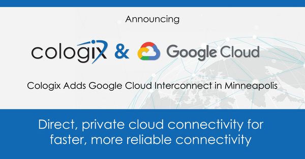 Cologix Adds Google Cloud Interconnect in Minneapolis