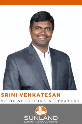 Srini Venkatesan Promoted to Sunland Logistics Solutions' VP of Solutions & Strategy