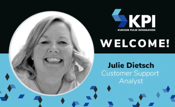 KUECKER PULSE INTEGRATION WELCOMES JULIE DIETSCH, CUSTOMER SUPPORT ANALYST