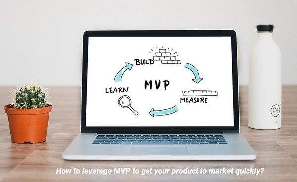 How to Leverage MVP to get your product to Market Quickly?