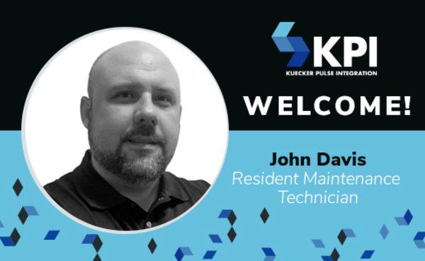 KUECKER PULSE INTEGRATION WELCOMES JOHN DAVIS, RESIDENT MAINTENANCE TECHNICIAN